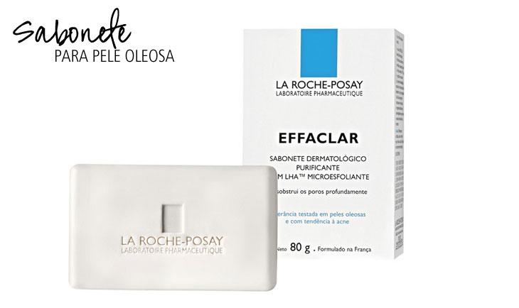sabonete para pele oleosa Effaclar La Roche-Posay